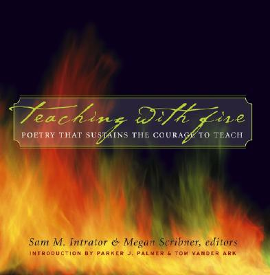 Teaching With Fire By Intrator, Sam M. (EDT)/ Scribner, Megan (EDT)