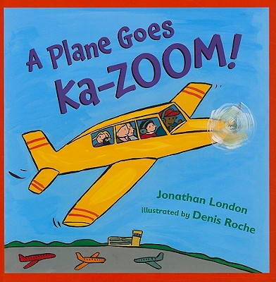 A Plane Goes Ka-Zoom! By London, Jonathan/ Roche, Denis (ILT)